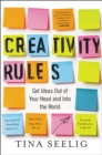 Creativity Rules : Get Ideas Out of Your Head and into the World - eBook