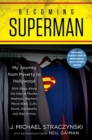 Becoming Superman : My Journey From Poverty to Hollywood - Book