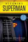Becoming Superman : My Journey From Poverty to Hollywood - eBook