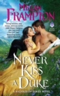 Never Kiss a Duke : A Hazards of Dukes Novel - eBook