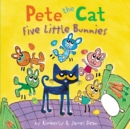 Pete the Cat: Five Little Bunnies - Book