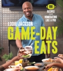 Game-Day Eats : 100 Recipes for Homegating Like a Pro - eBook