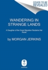 Wandering in Strange Lands : A Daughter of the Great Migration Reclaims Her Roots - Book