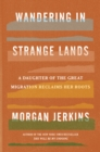 Wandering in Strange Lands : A Daughter of the Great Migration Reclaims Her Roots - eBook