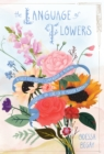 The Language of Flowers : A Fully Illustrated Compendium of Meaning, Literature, and Lore for the Modern Romantic - eBook
