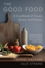 The Good Food : A Cookbook of Soups, Stews, and Pastas - Book