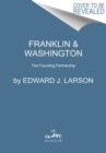 Franklin & Washington : The Founding Partnership - Book