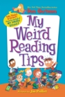 My Weird Reading Tips : Tips, Tricks & Secrets by the Author of My Weird School - eBook