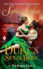 The Duke's Stolen Bride : The Rogue Files - eBook