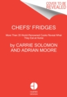 Chefs' Fridges : More Than 35 World-Renowned Cooks Reveal What They Eat at Home - Book
