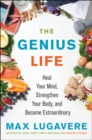 The Genius Life : Heal Your Mind, Strengthen Your Body, and Become Extraordinary - Book