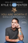 You Are Worth It : Building a Life Worth Fighting For - eBook