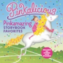 Pinkalicious: Pinkamazing Storybook Favorites : Includes 6 Stories Plus Stickers! - Book