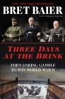 Three Days at the Brink : FDR's Daring Gamble to Win World War II - eBook