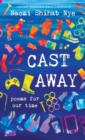 Cast Away : Poems for Our Time - Book