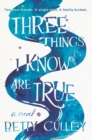 Three Things I Know Are True - Book