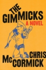 The Gimmicks : A Novel - Book