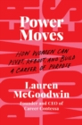 Power Moves : How Women Can Pivot, Reboot, and Build a Career of Purpose - Book