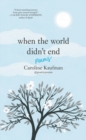 When the World Didn't End: Poems - Book