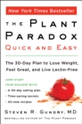 The Plant Paradox Quick and Easy : The 30-Day Plan to Lose Weight, Feel Great, and Live Lectin-Free - eBook