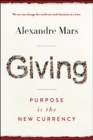 Giving : Purpose Is the New Currency - Book