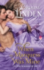 When the Marquess Was Mine : The Wagers of Sin - eBook