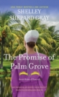The Promise of Palm Grove : Amish Brides of Pinecraft, Book One - Book
