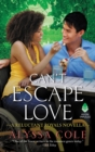 Can't Escape Love : A Reluctant Royals Novella - eBook