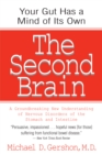 The Second Brain : A Groundbreaking New Understanding of Nervous Disorders of the Stomach and Intestine - eBook