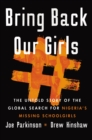 Bring Back Our Girls : The Search for Nigeria's Missing Schoolgirls and Their Astonishing Survival - eBook