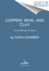 Copper, Iron, and Clay : A Smith's Journey - Book