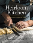 Heirloom Kitchen : Heritage Recipes and Family Stories from the Tables of Immigrant Women - eBook