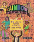 Rainbow Revolutionaries : Fifty LGBTQ+ People Who Made History - eBook