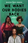 We Want Our Bodies Back : Poems - eBook