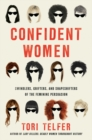 Confident Women : Swindlers, Grifters, and Shapeshifters of the Female Persuasion - eBook
