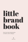 Little Brand Book : Find Your Inner Influenceher to Work It, Own It, Bring It - Book