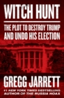 Witch Hunt : The Story of the Greatest Mass Delusion in American Political History - eBook
