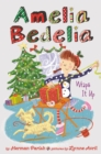 Amelia Bedelia  Holiday Chapter Book #1 : Amelia Bedelia Wraps It Up - eBook