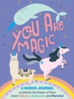 You Are Magic : A Guided Journal to Unlock the Power of Your Inner Unicorn, Llamacorn, and Narwhal - Book