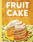 Fruit Cake : Recipes for the Curious Baker