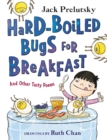 Hard-Boiled Bugs for Breakfast : And Other Tasty Poems - eBook