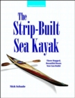 The Strip-Built Sea Kayak: Three Rugged, Beautiful Boats You Can Build - Book