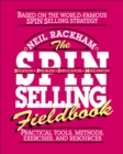 The SPIN Selling Fieldbook: Practical Tools, Methods, Exercises and Resources - eBook