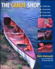 The Canoe Shop: Three Elegant Wooden Canoes Anyone Can Build - Book