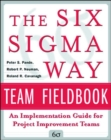 The Six Sigma Way Team Fieldbook: An Implementation Guide for Process Improvement Teams - Book