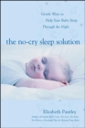 The No-Cry Sleep Solution: Gentle Ways to Help Your Baby Sleep Through the Night - Book