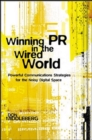 Winning PR in the Wired World: Powerful Communications Strategies for the Noisy Digital Space - eBook