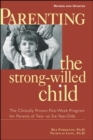 Parenting the Strong-Willed Child, Revised and Updated Edition: The Clinically Proven Five-Week Program for Parents of Two- to Six-Year-Olds - eBook