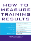 How to Measure Training Results : A Practical Guide to Tracking the Six Key Indicators - eBook