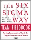 The Six Sigma Way Team Fieldbook: An Implementation Guide for Process Improvement Teams - eBook